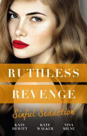 Ruthless Revenge: Sinful Seduction/Demetriou Demands His Child/Olivero'sOutrageous Proposal/Rafael's Contract Bride