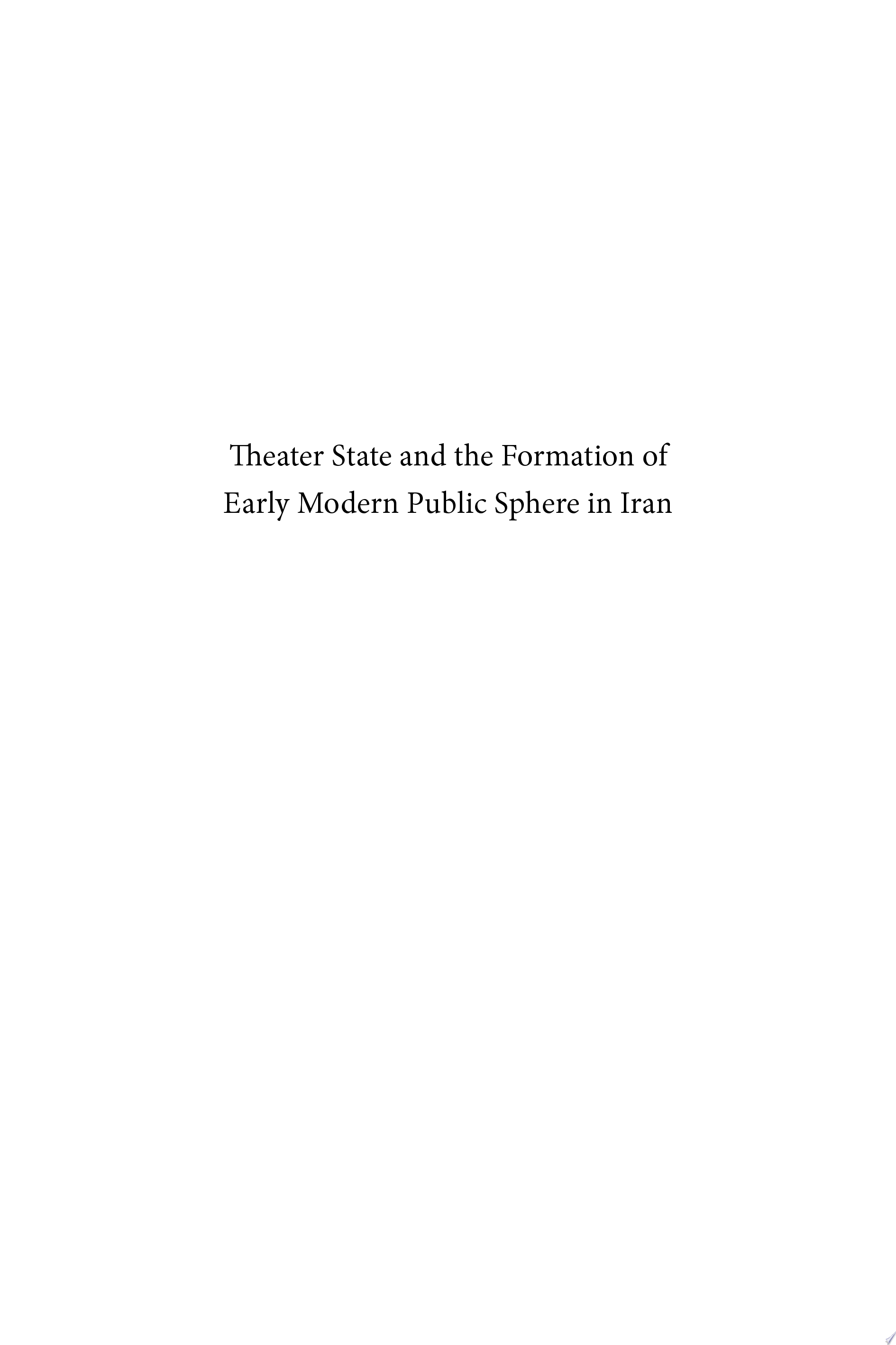 Theater State and the Formation of Early Modern Public Sphere in Iran