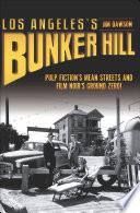 Los Angeles s Bunker Hill