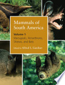 Mammals Of South America Volume 1