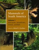 Mammals of South America  Volume 1