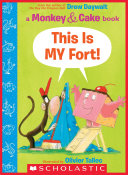 This Is MY Fort! (A Monkey & Cake Book)