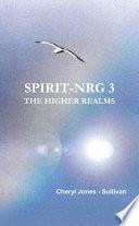 Spirit Nrg 3  the Higher Realms Book