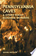 Pennsylvania Caves and Other Rocky Roadside Wonders Book