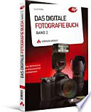 Das digitale Fotografie-Buch  , Band 2