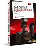 Das digitale Fotografie-Buch - Band 2