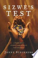 """Sizwe's Test: A Young Man's Journey Through Africa's AIDS Epidemic"" by Jonny Steinberg"