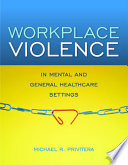 Workplace Violence in Mental and General Healthcare Settings