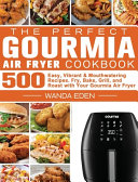The Perfect Gourmia Air Fryer Cookbook