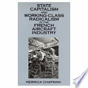 State Capitalism and Working-class Radicalism in the French Aircraft Industry