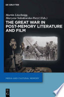 The Great War In Post Memory Literature And Film