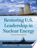 Restoring U S  Leadership in Nuclear Energy