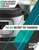 The Big Instant Pot Cookbook