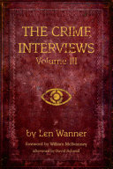 The Crime Interviews: Volume Three
