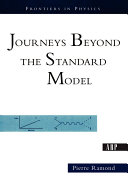 Journeys Beyond The Standard Model