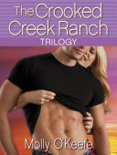 The Crooked Creek Ranch Trilogy  3 Book Bundle