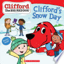Clifford s Snow Day  Clifford the Big Red Dog Storybook