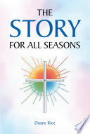 The Story for All Seasons