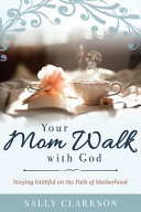 YOUR MOM WALK W GOD Book