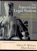 The American Legal System: Perspectives, Politics, Processes, and ...