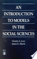 An Introduction to Models in the Social Sciences by Charles A. Lave,James G. March PDF