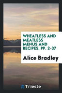 Wheatless and Meatless Menus and Recipes