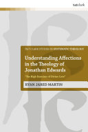 Understanding Affections in the Theology of Jonathan Edwards Pdf/ePub eBook
