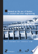 Manual on the Use of Timber in Coastal and River Engineering