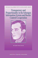 Transparency and Proportionality in the Schengen Information System and Border Control Co-Operation