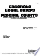 Casenote legal briefs  : adaptable to courses utilizing Low and Jeffries' casebook on federal courts and the law of federal-state relations. Federal courts