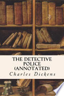The Detective Police (Annotated)