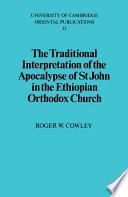 The Traditional Interpretation Of The Apocalypse Of St John In The Ethiopian Orthodox Church