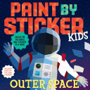 Paint by Sticker Kids  Outer Space Book