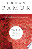 """The Red-Haired Woman: A novel"" by Orhan Pamuk"