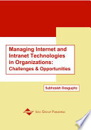 Managing Internet and Intranet Technologies in Organizations: Challenges and Opportunities