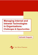 Managing Internet and Intranet Technologies in Organizations  Challenges and Opportunities