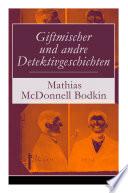 Giftmischer und andre Detektivgeschichten (Vollständige deutsche Ausgabe)