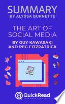 Summary of The Art of Social Media by Guy Kawasaki and Peg Fitzpatrick