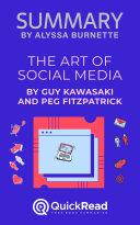 Summary of The Art of Social Media by Guy Kawasaki and Peg Fitzpatrick Pdf/ePub eBook