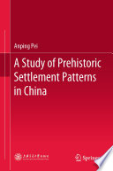 A Study Of Prehistoric Settlement Patterns In China PDF