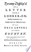 Tyranny Display d  In a letter from a looker on  signing himself  Patricius   earnestly recommended to the serious perusal of all true lovers of their Country  Second edition
