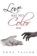 Love Has No Color Part One