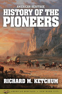 American Heritage History of the Pioneers