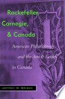 Rockefeller  Carnegie  and Canada Book