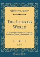 The Literary World  Vol  16