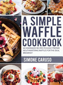A Simple Waffle Cookbook