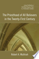 The Priesthood of All Believers in the Twenty First Century