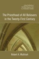 The Priesthood of All Believers in the Twenty-First Century Pdf/ePub eBook