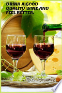 The Best Wine Comes from a Good Wine-making.