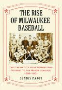 The Rise of Milwaukee Baseball